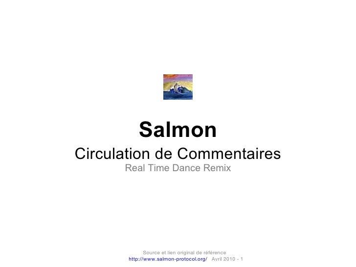 Salmon Circulation de Commentaires Real Time Dance Remix Source et lien original de référence  http://www.salmon-protocol....