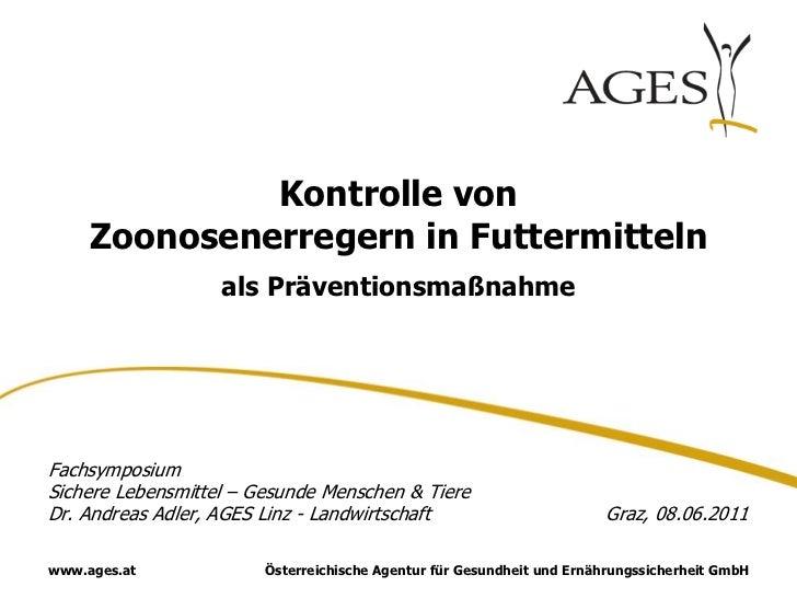 Kontrolle von     Zoonosenerregern in Futtermitteln                   als PräventionsmaßnahmeFachsymposiumSichere Lebensmi...