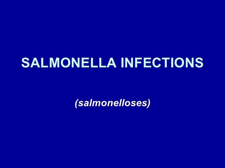 SALMONELLA INFECTIONS (salmonelloses)