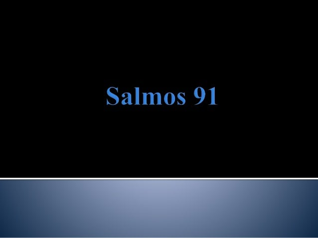 En esta presentación estaré haciendo un  estudio con algunos versículos del Salmos 91,  para entender mejor lo que nos q...