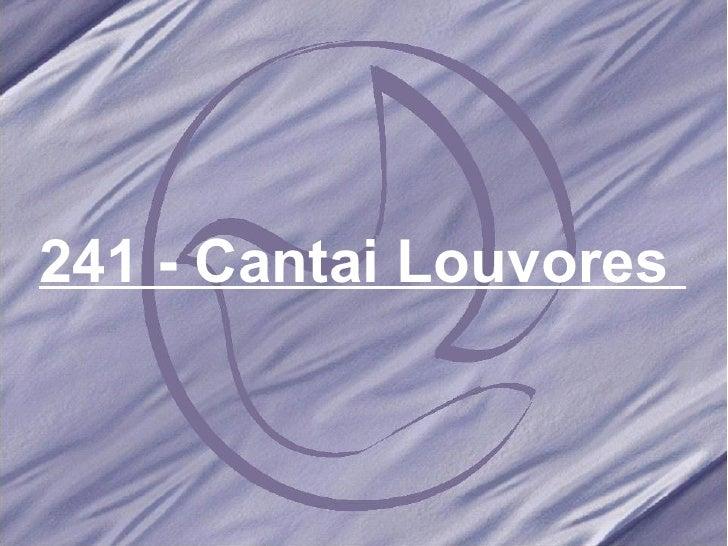 241 - Cantai Louvores