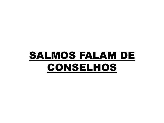 SALMOS FALAM DE CONSELHOS