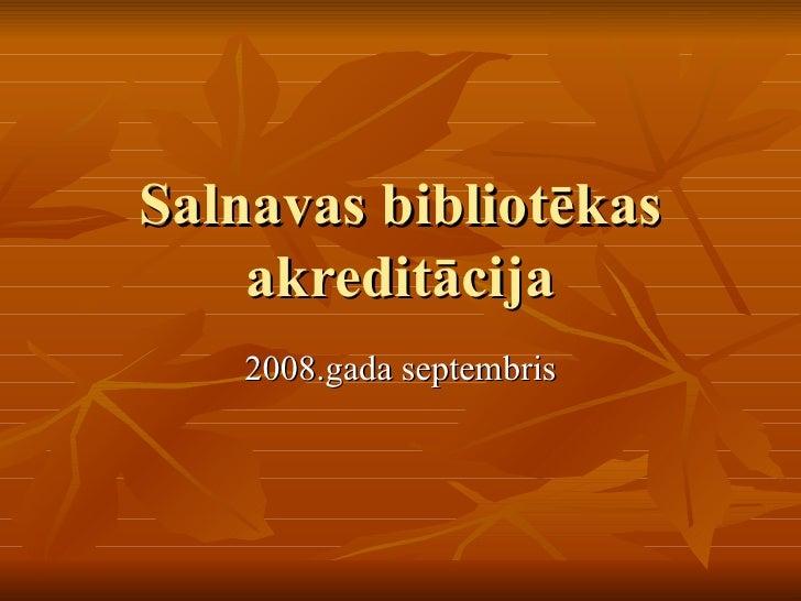 Salnavas bibliotēkas akreditācija 2008.gada septembris