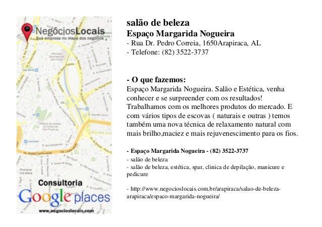 salão de belezaEspaço Margarida Nogueira- Rua Dr. Pedro Correia, 1650Arapiraca, AL- Telefone: (82) 3522-3737- O que fazemo...