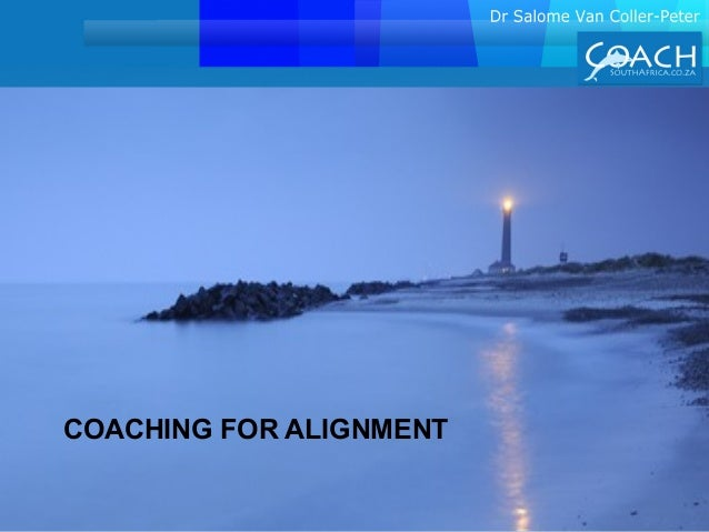 COACHING FOR ALIGNMENT