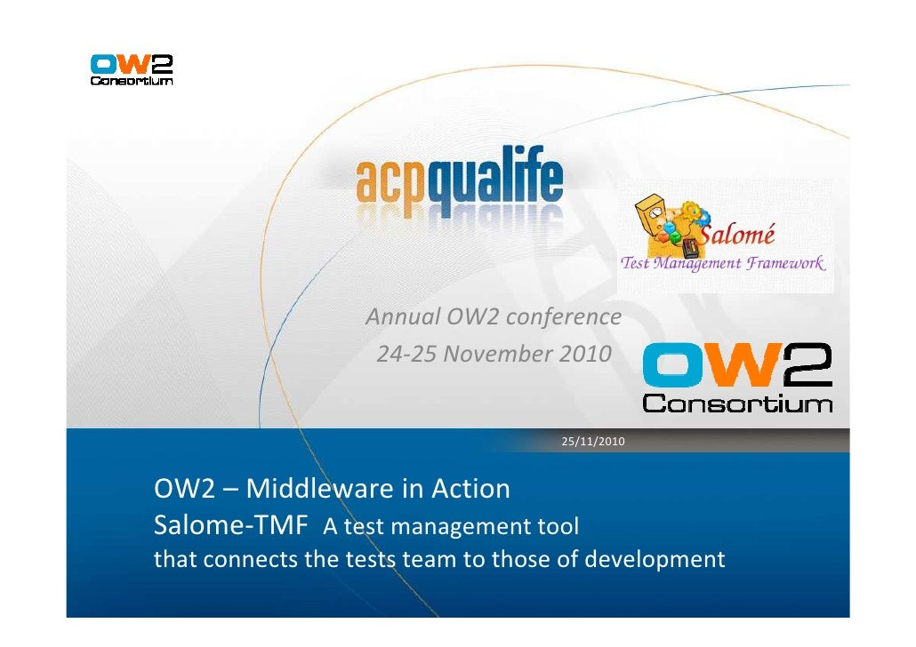 Annual OW2 conference                    24-25 November 2010                                     25/11/2010OW2 – Middlewar...