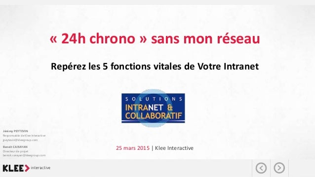 Reproduction interditesans accord préalable écrit de Klee Group Mars 2015  Salon Intranet et collaboratif  24 heures chr...