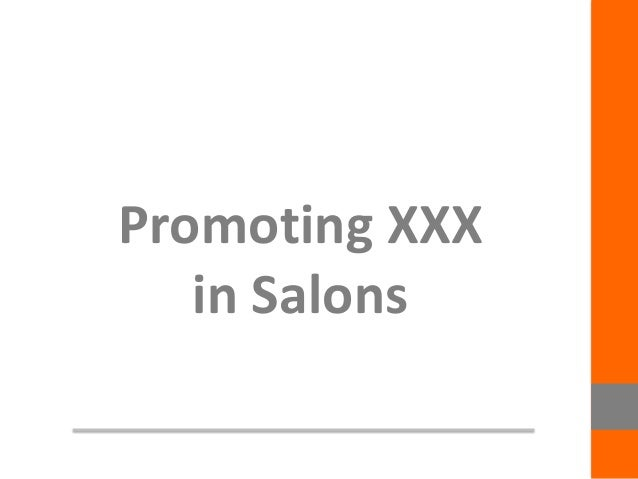 Promoting XXX in Salons