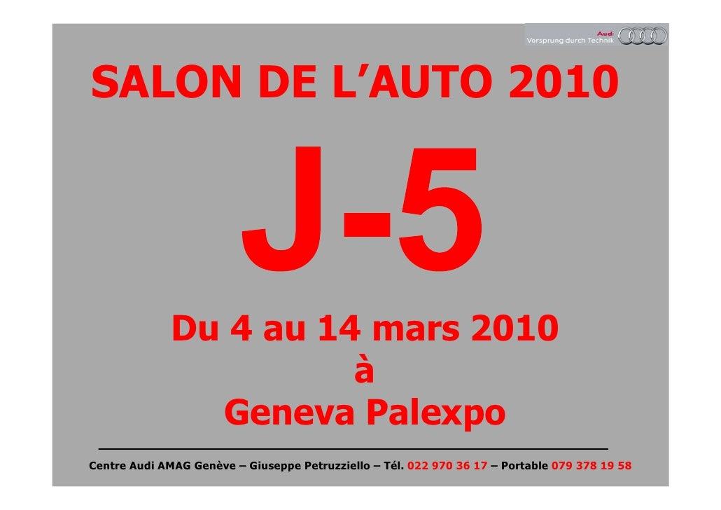 SALON DE L'AUTO 2010                   Du 4 au 14 mars 2010                         à                 Geneva Palexpo Centr...