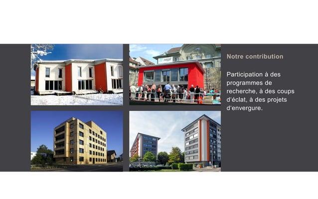 Notre contribution Participation à des programmes de recherche, à des coups d'éclat, à des projets d'envergure.