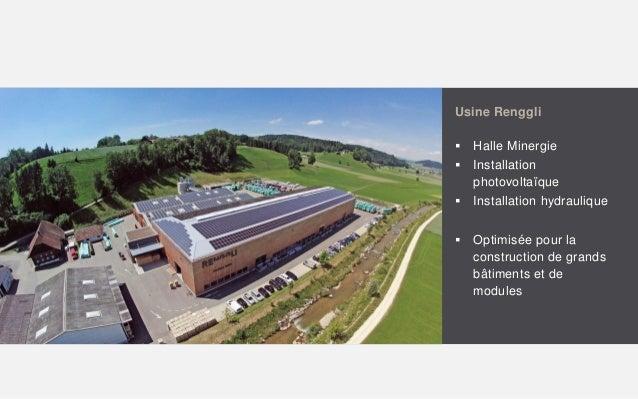 Usine Renggli  Halle Minergie  Installation photovoltaïque  Installation hydraulique  Optimisée pour la construction d...