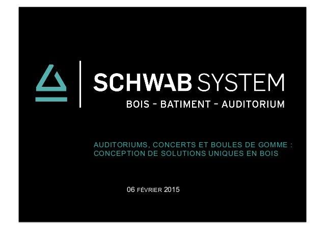 AUDITORIUMS, CONCERTS ET BOULES DE GOMME : CONCEPTION DE SOLUTIONS UNIQUES EN BOIS 06 FÉVRIER 2015