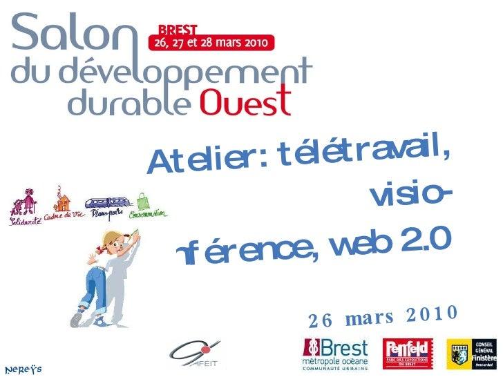 Atelier: télétravail, visio- conférence, web 2.0   26 mars 2010