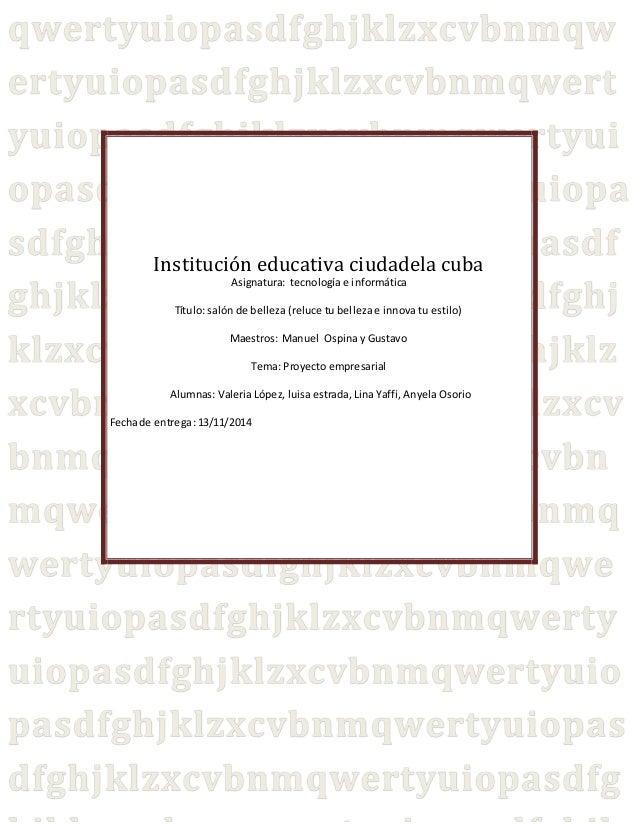 Institución educativa ciudadela cuba  Asignatura: tecnología e informática  Título: salón de belleza (reluce tu belleza e ...