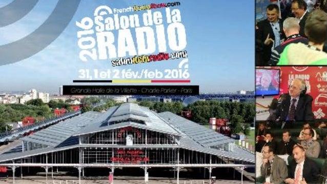 Dates • Le RADIO : création en 2003 • SIEL-Le RADIO SIEL-SATIS-Le RADIO Porte de Versailles 2004 à 2011 • Salon de la Radi...