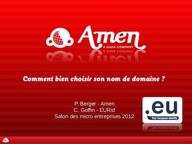 Comment bien choisir son nom de domaine ?                 P. Berger - Amen                C. Goffin - EURid         Salon ...