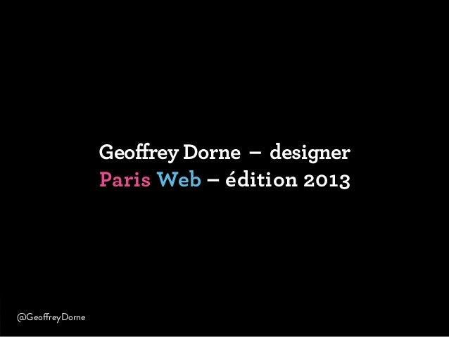 Geoffrey Dorne – designer Paris Web – édition 2013 @GeoffreyDorne