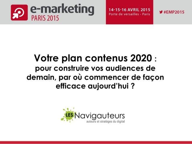 Votre plan contenus 2020 : pour construire vos audiences de demain, par où commencer de façon efficace aujourd'hui ?