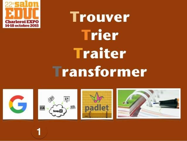 1 Trouver Trier Traiter Transformer