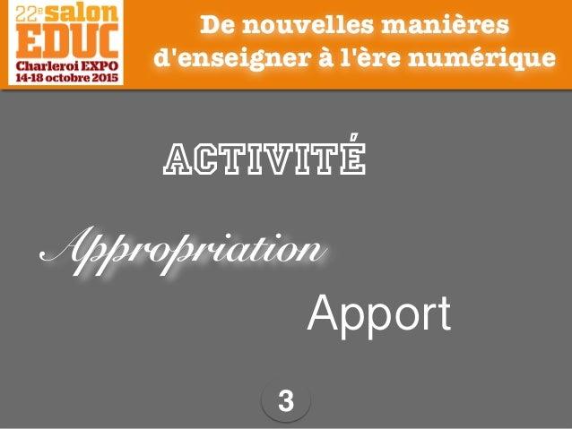 3 Activité Appropriation De nouvelles manières d'enseigner à l'ère numérique Apport