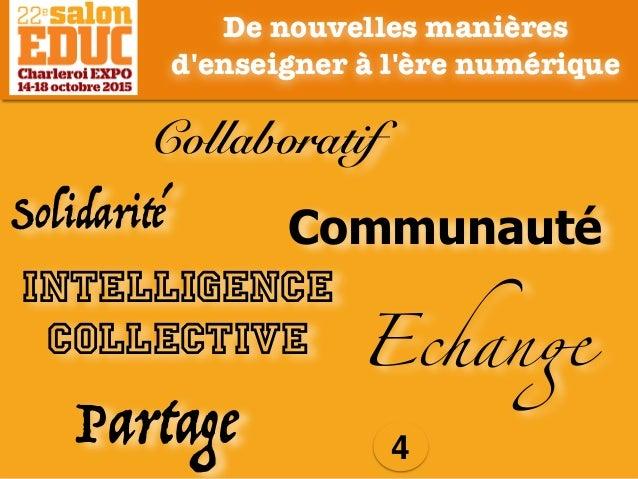 Intelligence collective 4 Collaboratif Communauté Partage Echange De nouvelles manières d'enseigner à l'ère numérique Soli...