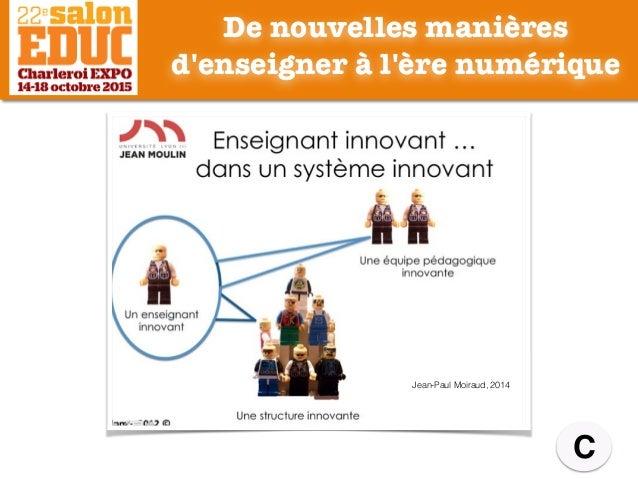 C Jean-Paul Moiraud, 2014 De nouvelles manières d'enseigner à l'ère numérique