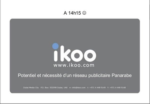 A 14h15   Potentiel et nécessité d'un réseau publicitaire Panarabe