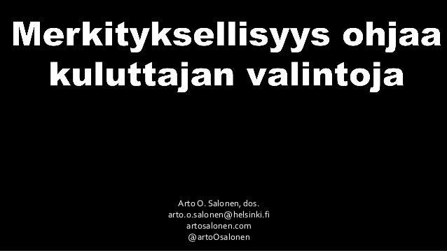 Arto O. Salonen, dos. arto.o.salonen@helsinki.fi artosalonen.com @artoOsalonen