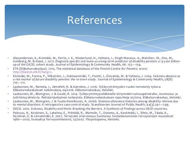  Alexanderson, K., Kivimäki, M., Ferrie, J. E., Westerlund, H., Vahtera, J., Singh-Manoux, A., Melchior, M., Zins, M., Go...