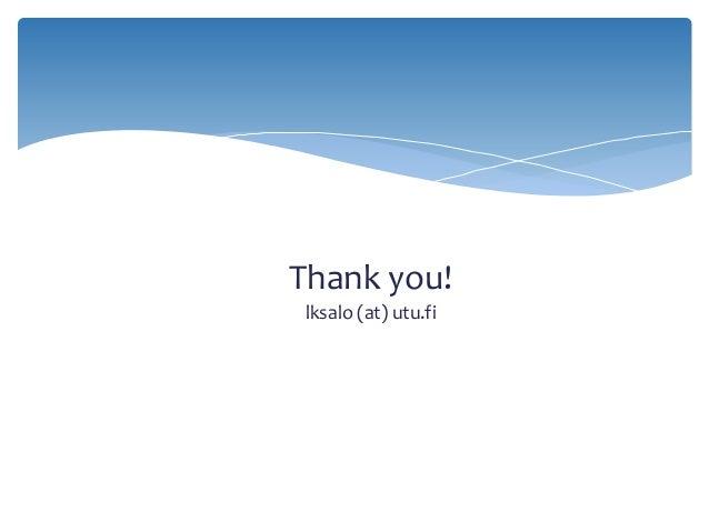Thank you! lksalo (at) utu.fi