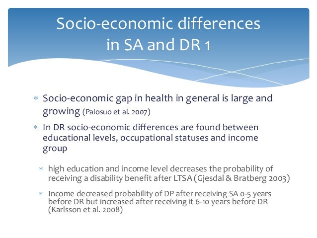 Socio-economic differences in SA and DR 1  Socio-economic gap in health in general is large and growing (Palosuo et al. 2...