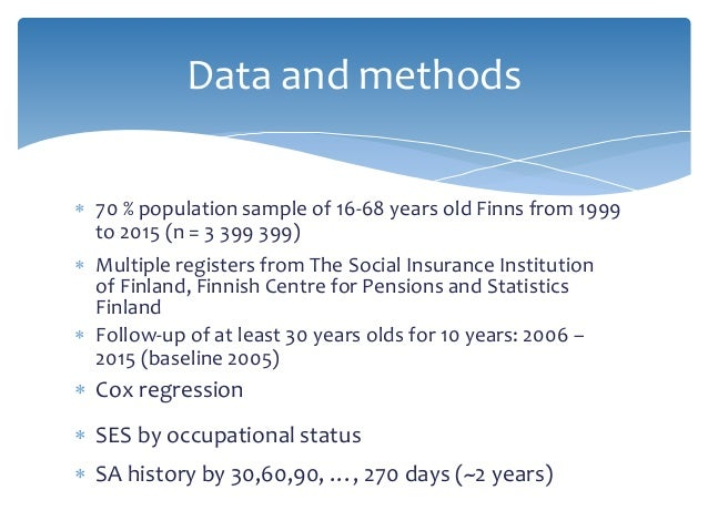 Data and methods  Multiple registers from The Social Insurance Institution of Finland, Finnish Centre for Pensions and St...