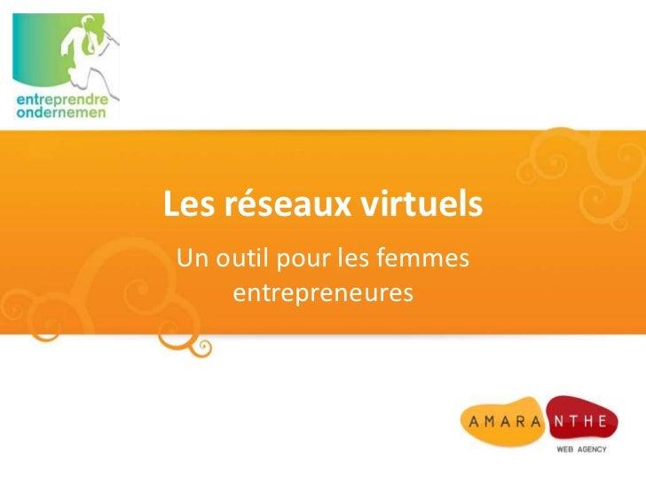 Les réseaux virtuelsUn outil pour les femmes    entrepreneures