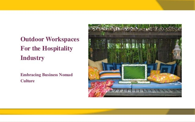 Outdoor WorkspacesFor the HospitalityIndustryEmbracing Business NomadCulture