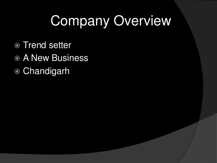 Company Overview Trend setter A New Business Chandigarh