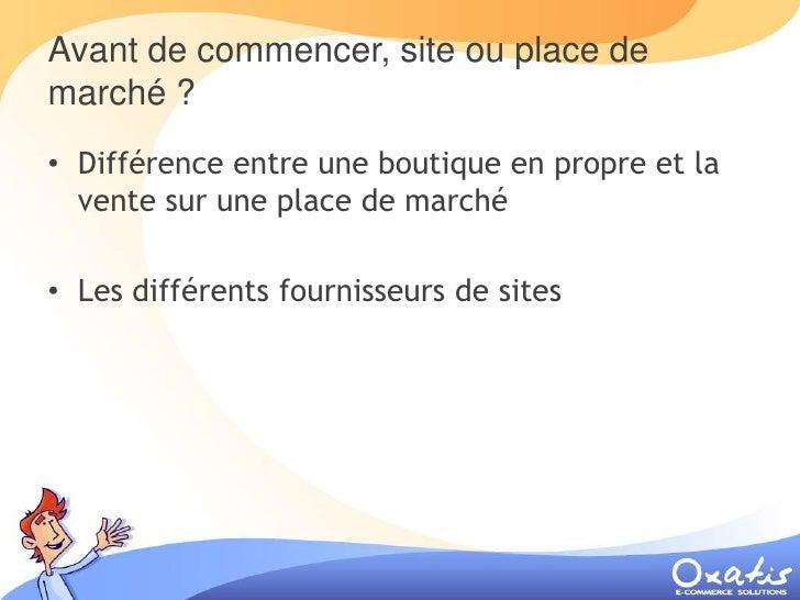Avant de commencer, site ou place de marché ? • Différence entre une boutique en propre et la   vente sur une place de mar...