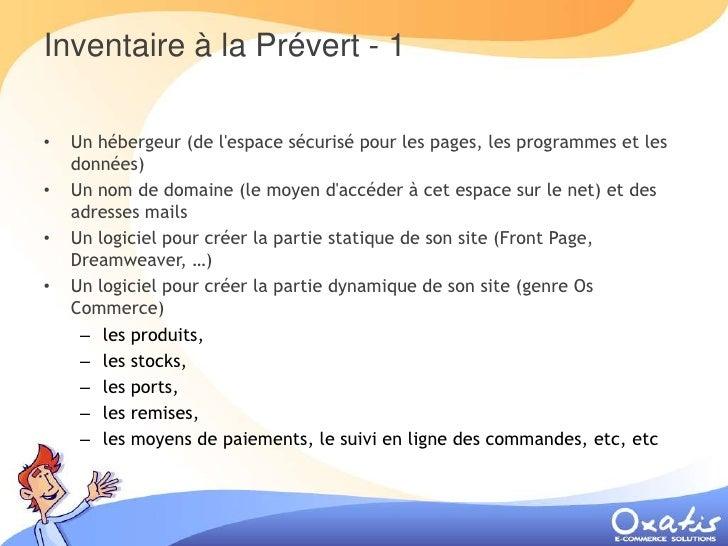 Inventaire à la Prévert - 1      Un hébergeur (de l'espace sécurisé pour les pages, les programmes et les •     données)  ...