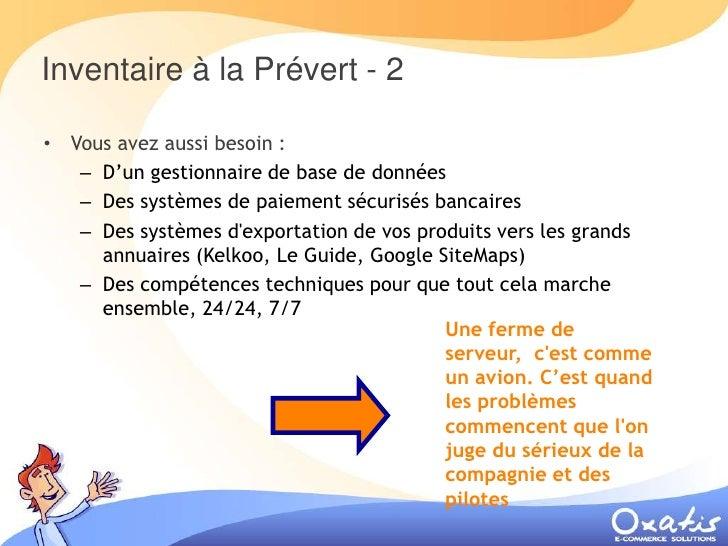 Inventaire à la Prévert - 2  • Vous avez aussi besoin :    – D'un gestionnaire de base de données    – Des systèmes de pai...
