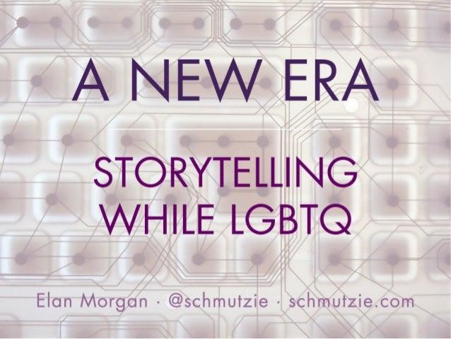 A New Era: Storytelling While LGBTQ