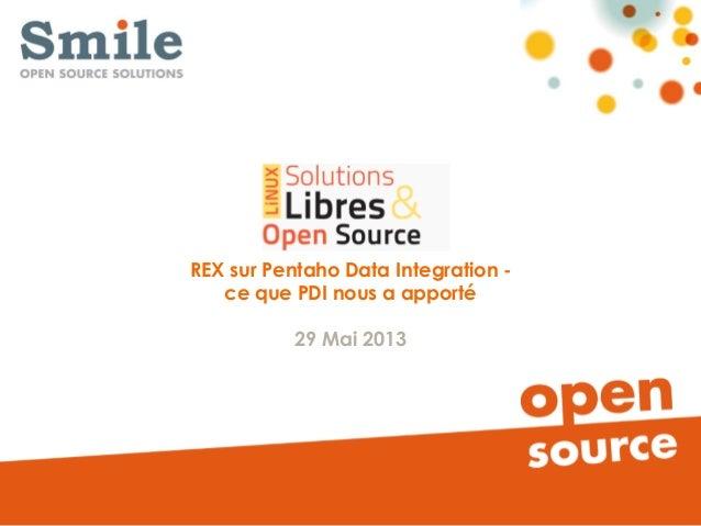 REX sur Pentaho Data Integration - ce que PDI nous a apporté 29 Mai 2013