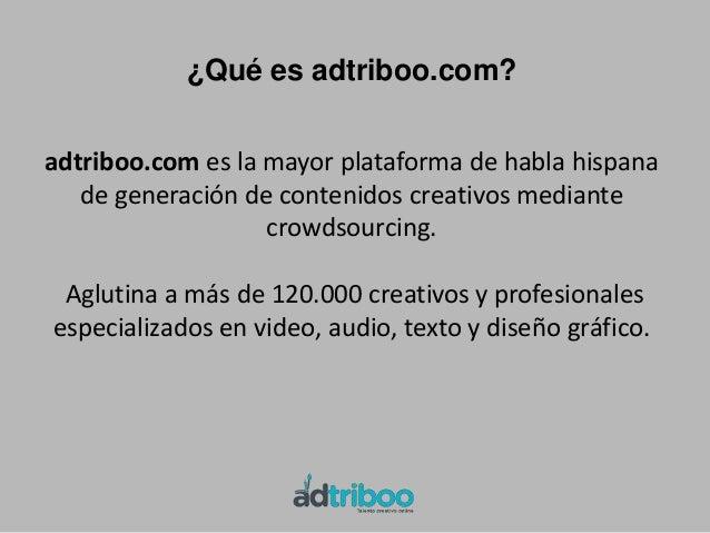 ¿Cómo funciona adtriboo.com?             • Briefing: Anexos, Ejemplos,               Campañas anteriores, Manuales…Publica...