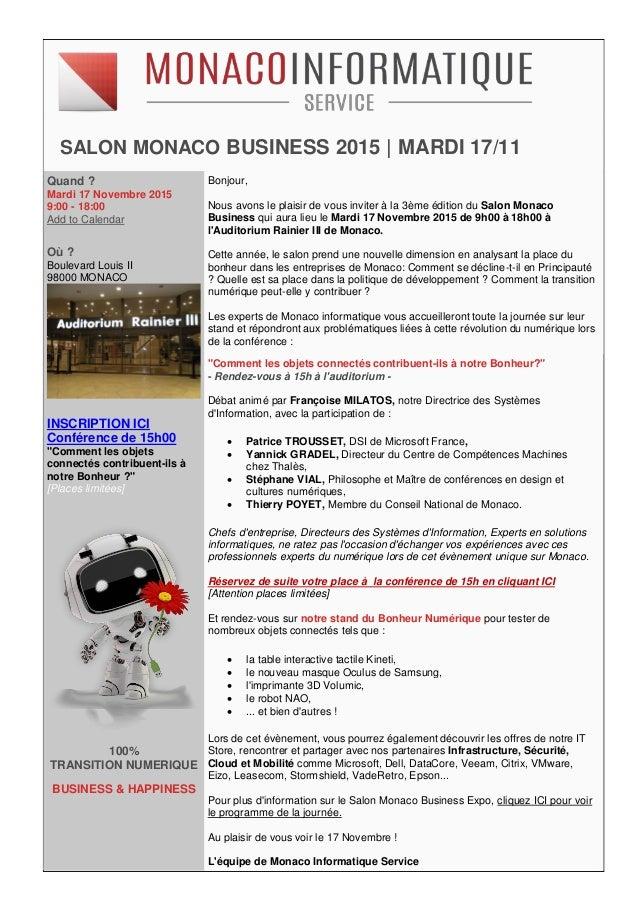 SALON MONACO BUSINESS 2015 | MARDI 17/11 Quand ? Mardi 17 Novembre 2015 9:00 - 18:00 Add to Calendar Où ? Boulevard Louis ...