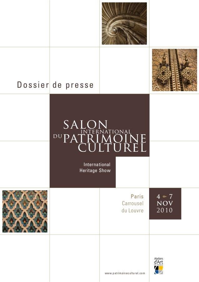 International Heritage Show Paris Carrousel du Louvre 4 y 7 NOV 2010 Dossier de presse www.patrimoineculturel.com