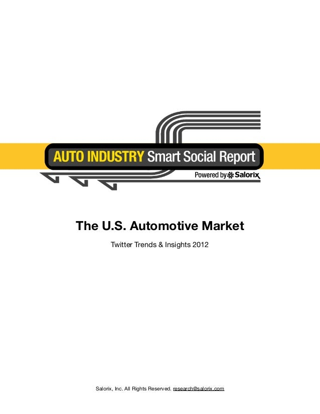 The U.S. Automotive Market             Twitter Trends & Insights 2012      Salorix, Inc. All Rights Reserved. research@sa...