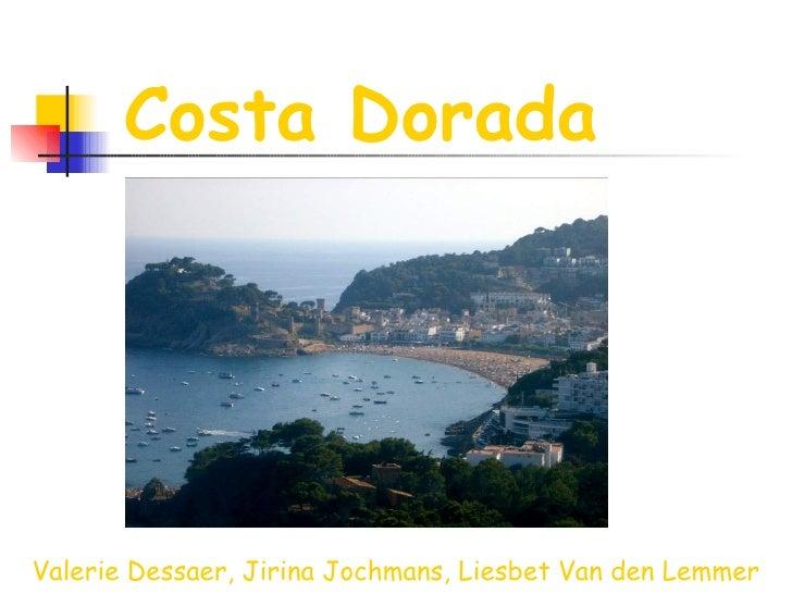 Costa Dorada Valerie Dessaer, Jirina Jochmans, Liesbet Van den Lemmer