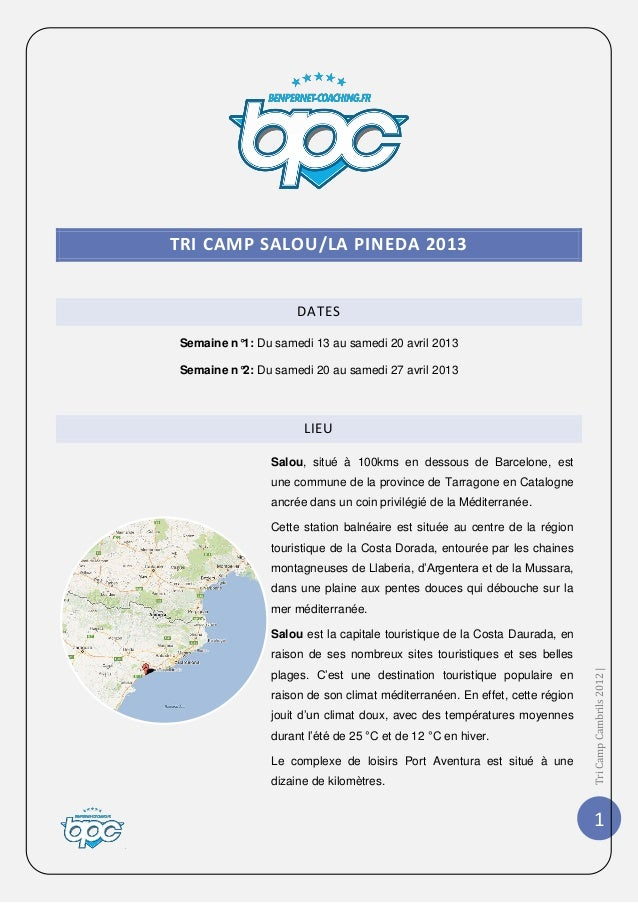 TRI CAMP SALOU/LA PINEDA 2013                         DATES    Semaine n°1: Du samedi 13 au samedi 20 avril 2013    Semain...