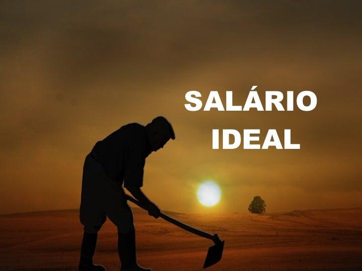 SALÁRIO  IDEAL
