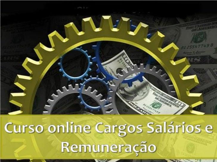IntroduçãoSalário e remuneração são duascoisas diferentes. Veja:Salário (salarium): Origem latinae que deriva do sal. Na é...