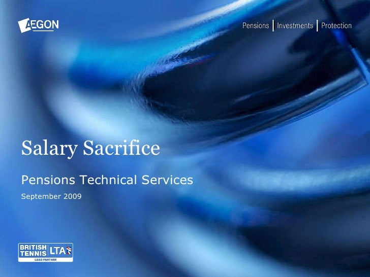 Salary Sacrifice Pensions Technical Services September 2009 Pensions Investment Protection