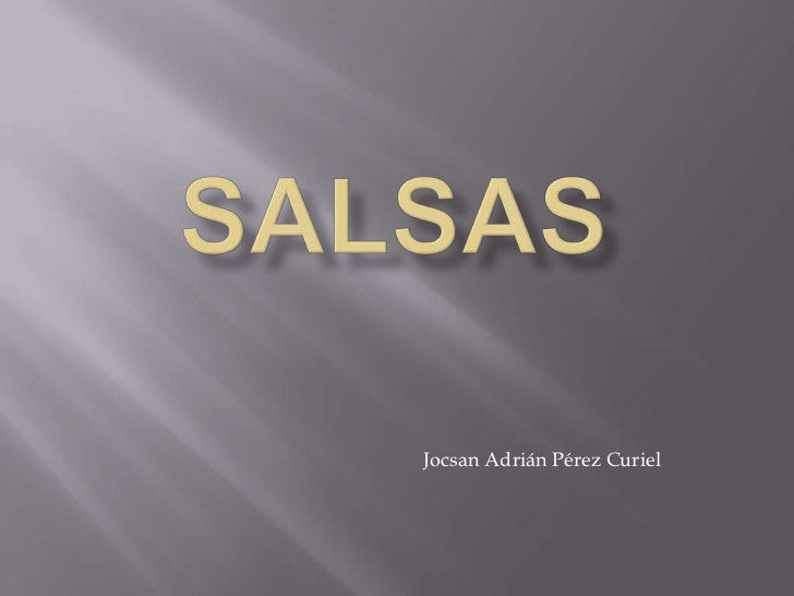 Salsas <br />Jocsan Adrián Pérez Curiel<br />